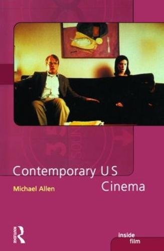 Contemporary US Cinema - Inside Film (Paperback)