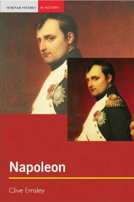 Napoleon: Conquest, Reform and Reorganisation - Seminar Studies (Paperback)