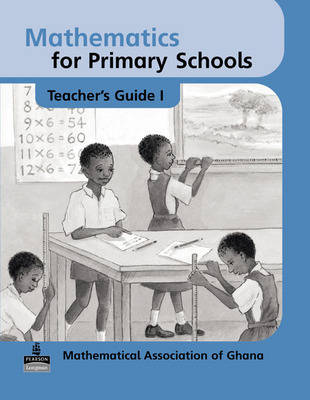 Basic Mathematics for Ghana: Teacher's Guide No  1 - Maths for Primary  Schools (Paperback)
