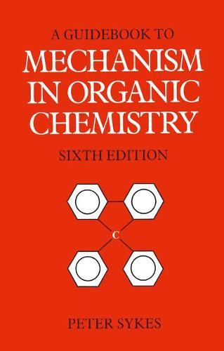 Guidebook to Mechanism in Organic Chemistry (Paperback)