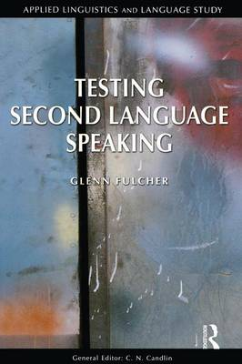 Testing Second Language Speaking - Applied Linguistics and Language Study (Paperback)