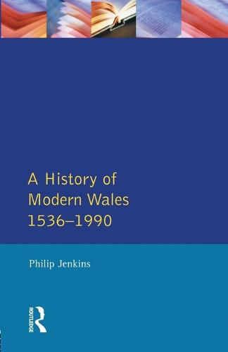 A History of Modern Wales 1536-1990 (Paperback)