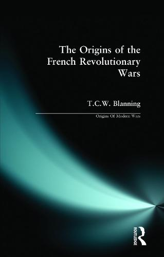 The Origins of the French Revolutionary Wars - Origins Of Modern Wars (Paperback)
