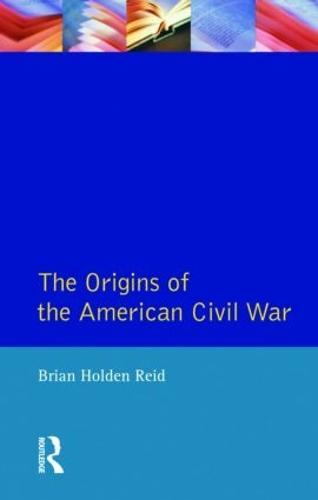 The Origins of the American Civil War - Origins Of Modern Wars (Paperback)