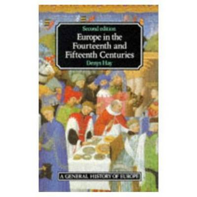 Europe in the Fourteenth and Fifteenth Centuries - General History of Europe (Paperback)