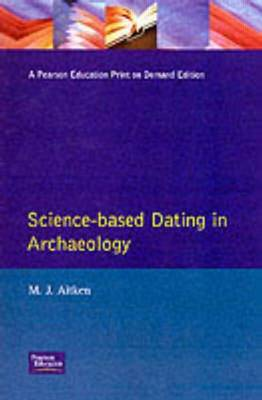 Science-Based Dating in Archaeology - Longman Archaeology Series (Paperback)