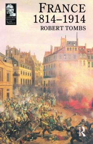 France 1814 - 1914 - Longman History of France (Paperback)