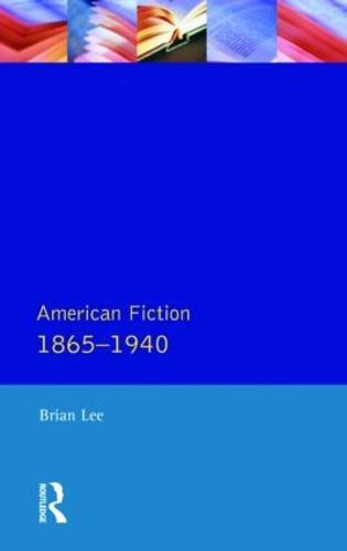 American Fiction 1865 - 1940 - Longman Literature In English Series (Paperback)