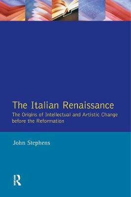 The Italian Renaissance: The Origins of Intellectual and Artistic Change Before the Reformation (Paperback)