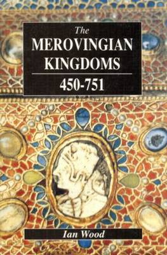 The Merovingian Kingdoms 450 - 751 (Paperback)
