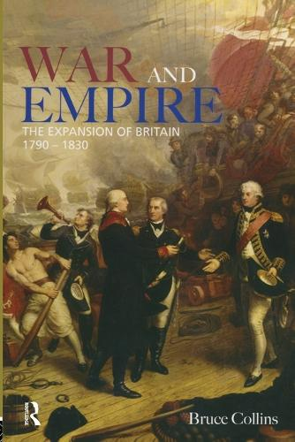 War and Empire: The Expansion of Britain, 1790-1830 - Modern Wars In Perspective (Paperback)