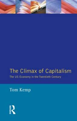 The Climax of Capitalism: The U.S. Economy in the Twentieth Century (Paperback)