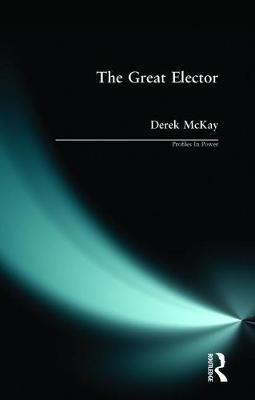 The Great Elector: Frederick William of Brandenburg-Prussia - Profiles In Power (Paperback)