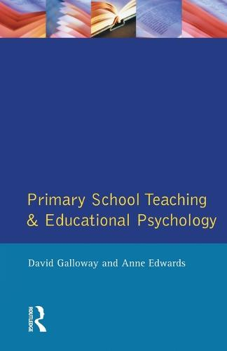 Primary School Teaching and Educational Psychology - Effective Teacher, The (Paperback)