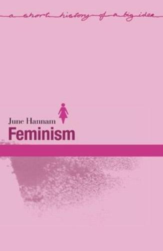 Feminism - Short Histories of Big Ideas (Paperback)