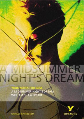 A Midsummer Night's Dream: York Notes for GCSE - York Notes (Paperback)