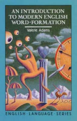 An Introduction to Modern English Word-Formation (Paperback)