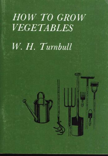 How to Grow Vegetables - Agriculture S. (Paperback)