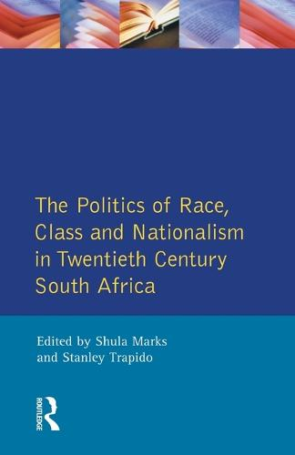 The Politics of Race, Class and Nationalism in Twentieth Century South Africa (Paperback)