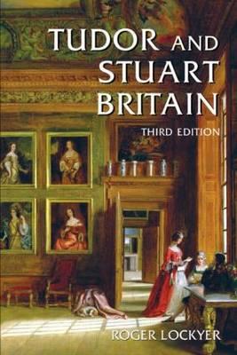 Tudor and Stuart Britain: 1485-1714 (Paperback)
