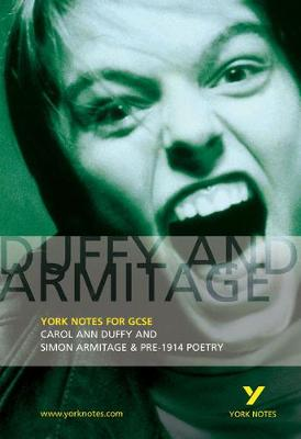 Duffy and Armitage: York Notes for GCSE: Carol Ann Duffy and Simon Armitage & Pre-1914 Poetry - York Notes (Paperback)