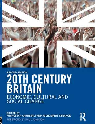 20th Century Britain: Economic, Cultural and Social Change (Paperback)