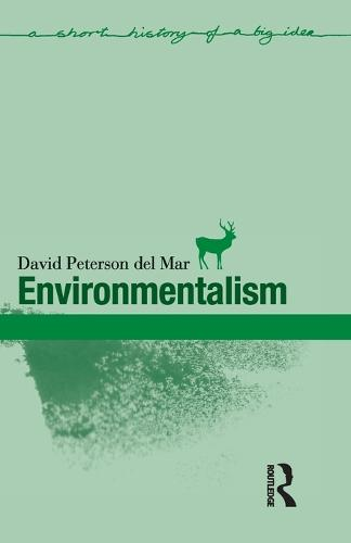 Environmentalism - Short Histories of Big Ideas (Paperback)