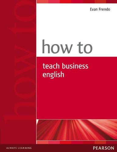 How to Teach Business English - How To (Paperback)