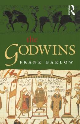 The Godwins: The Rise and Fall of a Noble Dynasty - The Medieval World (Paperback)