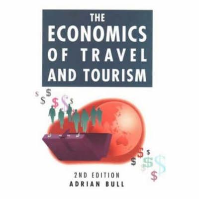 The Economics of Travel & Tourism (Paperback)