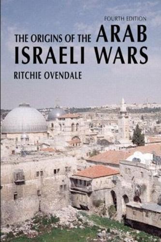 The Origins of the Arab Israeli Wars - Origins Of Modern Wars (Paperback)