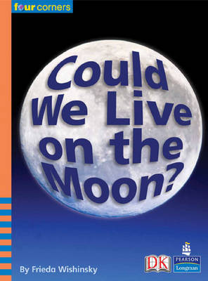Four Corners: Could We Live on the Moon? - Four Corners (Paperback)