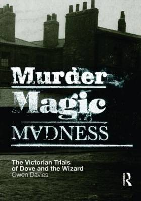 Murder, Magic, Madness: The Victorian Trials of Dove and the Wizard (Paperback)