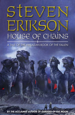 House of Chains - The Malazan Book of the Fallen No. 4 (Hardback)