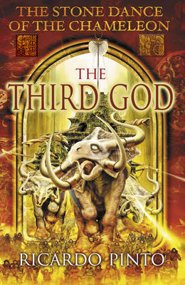 The Third God - The Stone Dance of the Chameleon Bk. 3 (Hardback)