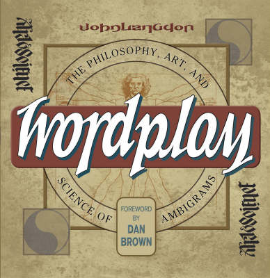 Wordplay: The Art and Science of Ambigrams (Hardback)