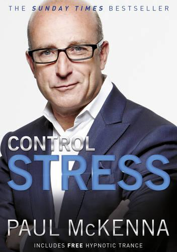 Control Stress: Stop Worrying and Feel Good Now! (Paperback)