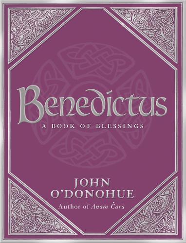 Benedictus: A Book Of Blessings (Hardback)
