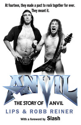 Anvil: The Story of Anvil (Hardback)