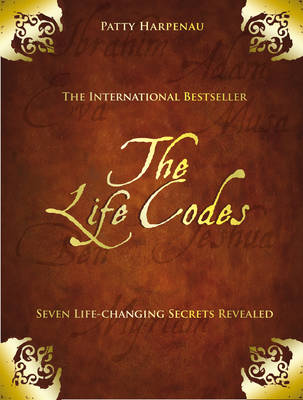 The Life Codes: Seven Life-Changing Secrets Revealed (Hardback)