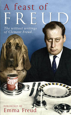 A Feast of Freud: The Wittiest Writings of Clement Freud (Hardback)
