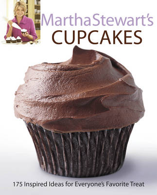Martha Stewart's Cupcakes: 175 Inspired Ideas for Everyone's Favourite Treat (Paperback)