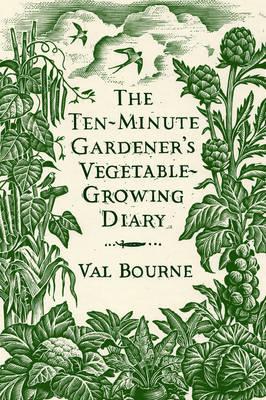 The Ten-Minute Gardener's Vegetable-Growing Diary (Hardback)