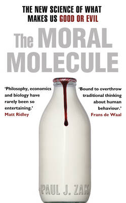The Moral Molecule: The New Science of What Makes Us Good or Evil (Hardback)