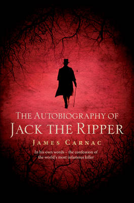 The Autobiography of Jack the Ripper (Hardback)