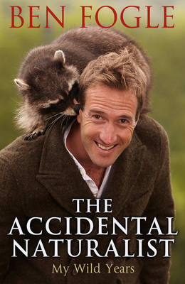 The Accidental Naturalist (Hardback)