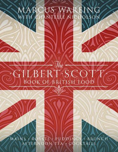 The Gilbert Scott Book of British Food (Hardback)
