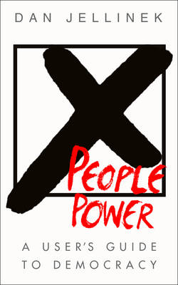 People Power: A User's Guide to Democracy (Hardback)