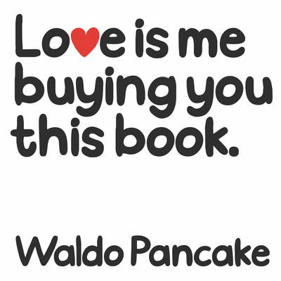 Love is Me Buying You this Book (Hardback)