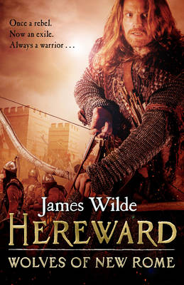 Hereward: Wolves of New Rome: (Hereward 4) - Hereward (Hardback)